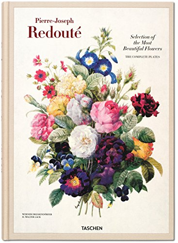 Redouté. Selection of the Most Beautiful Flowers (Marie Antoinettes Garten)