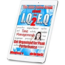 Time Managment Get organised for Peak Performance Mindfeed 4: The little coffee break ebook from IQ 2 EQ