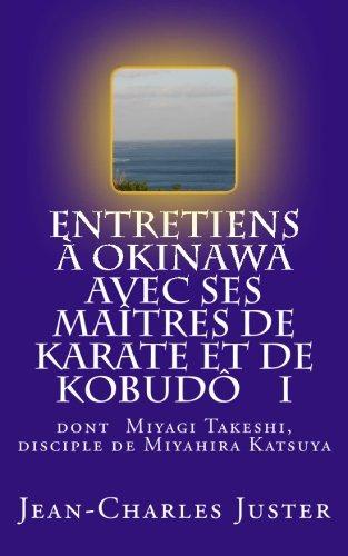 Entretiens à Okinawa avec ses maîtres de karate et de kobudô I: les experts du shurite moderne et des kobudô