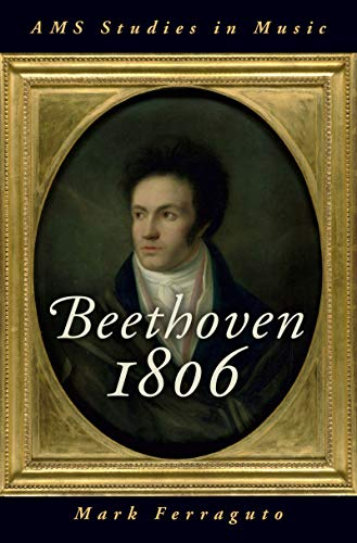 Beethoven 1806 (AMS Studies in Music) (English Edition)