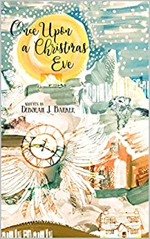 Once Upon a Christmas Eve: A Christmas Mystery by [Barker, Deborah J]