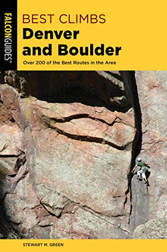 Best Climbs Denver and Boulder: Over 200 Of The Best Routes In The Area (Best Climbs Series) (English Edition)