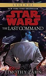The Last Command: Star Wars Legends (The Thrawn Trilogy) (Star Wars: The Thrawn Trilogy Book 3) (English Editi