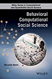 Behavioral Computational Social Science (Wiley Series in Computational and Quantitative Social Science) (English Edition)