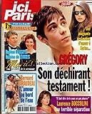 ICI PARIS [No 3229] du 22/05/2007 - GREGORY LEMARCHAL - SON DECHIRANT TESTAMENT - KARINE - LAURENCE BOCCOLINI - DAPHNE ROULIER ET ANTOINE DE CAUNES - MARIAGE - BERNARD GIRAUDEAU