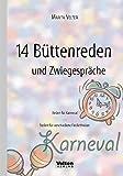 14 Büttenreden und Zwiegespräche: Reden für Karneval - Reden für verschiedene Festlichkeiten -