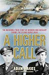 A Higher Call: The Incredible True St...