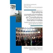 Transitions constitutionnelles et constitutions transitionnelles