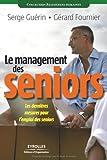 Le management des seniors: Les dernières mesures pour l'emploi des seniors...