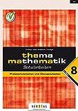 Thema Mathematik - Bisherige Ausgabe: Thema Mathematik: 8. Klasse: 11. Schulstufe - AHS. Probeschularbeiten und Übungsaufgaben