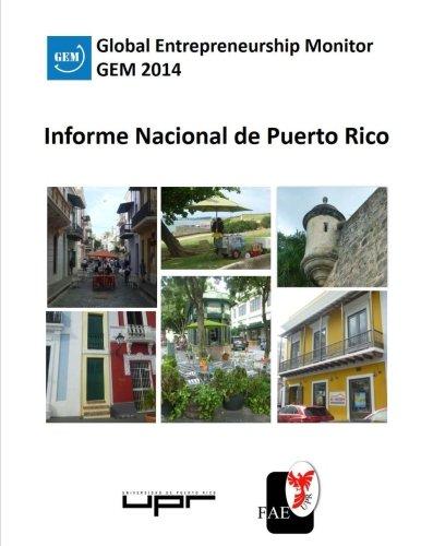 GEM 2014 - Informe Nacional de Puerto Rico: Global Entrepeneurship Monitor