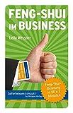 Feng-Shui im Business: Feng-Shui-Beratung in 50 x 2 Minuten - Leila Messner