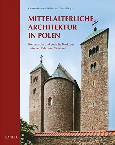 Mittelalterliche Architektur in Polen: Romanische und gotische Baukunst zwischen Oder und Weichsel (2 Bände)