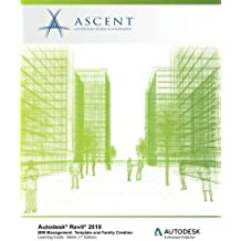 Autodesk Revit 2018 BIM Management: Template and Family Creation - Metric: Autodesk Authorized Publisher