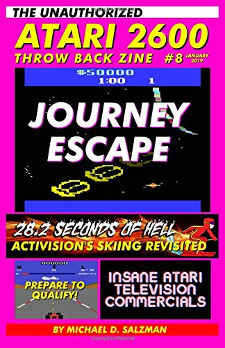 The Unauthorized Atari 2600 Throw Back Zine #8: Journey Escape, Pole Position, Crazy Atari Commercials and More! por Michael Salzman