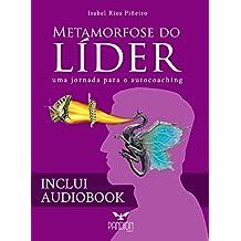 Metamorfose do Líder: Uma Jornada para o Autocoaching (Portuguese Edition)