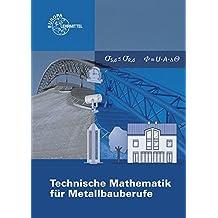 Technische Mathematik für Metallbauberufe: mit Formelsammlung