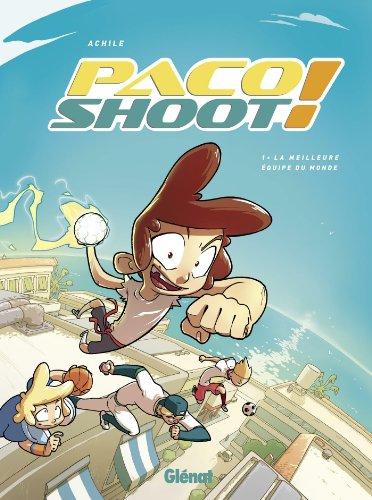 Paco shoot ! (1) : La meilleure équipe du monde