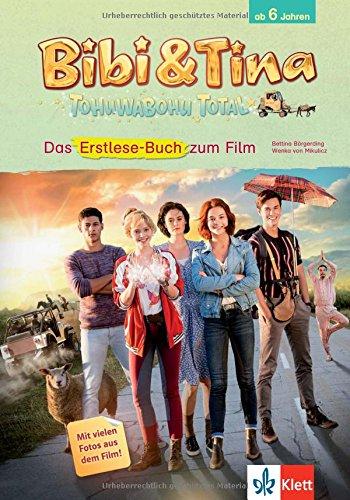 Bibi & Tina - Tohuwabohu Total: Erstlese-Buch zum Film: Mit vielen Fotos aus dem Film! das Buch von Bettina Börgerding - Preise vergleichen & online bestellen