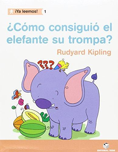 ¡Ya leemos! 01 - ¿Cómo consiguió el elefante la trompa? - R. Kipling - 9788430766208