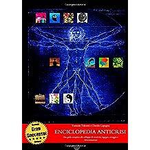 Enciclopedia Anticrisi - Ii Edizione Completa - Una guida completa allo sviluppo di creatività, ingegno, coraggio e determinazione