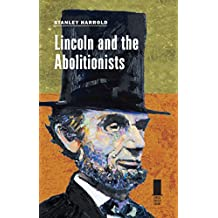 Lincoln and the Abolitionists (Concise Lincoln Library)