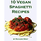 10 Vegan Spaghetti Recipes (English Edition)
