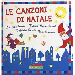 Le canzoni di Natale. Ediz. a colori. Con CD Audio