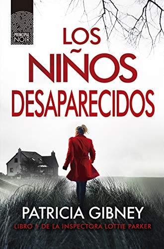 Los niños desaparecidos (Lottie Parker nº 1) por Patricia Gibney