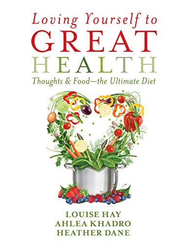 loving-yourself-to-great-health-thoughts-food-the-ultimate-diet