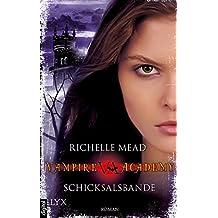 Vampire Academy - Schicksalsbande (Vampire-Academy-Reihe 6) (German Edition)