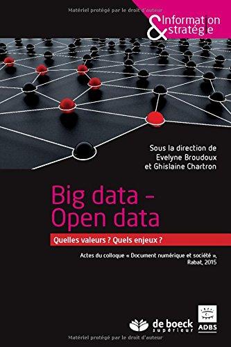 Big Data - Open Data : Quelles valeurs ? Quels enjeux ?