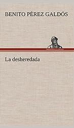 La Desheredada by Benito Perez Galdos (2013-03-04)
