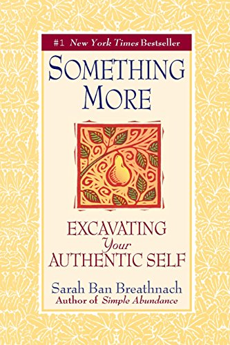 Something More: Excavating Your Authentic Self por Sarah Ban Breathnach