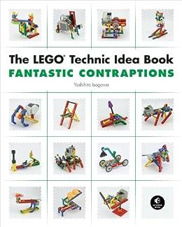 The LEGO Technic Idea Book: Fantastic Contraptions par [Isogawa, Yoshihito]