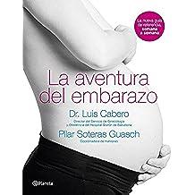 La aventura del embarazo: La nueva guía de referencia, semana a semana (Volumen independiente)