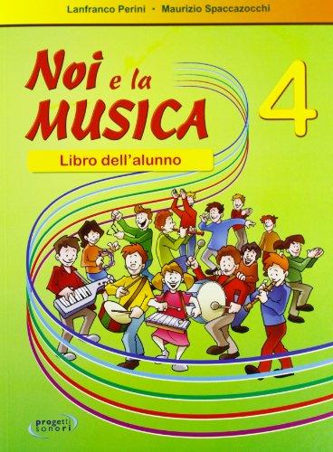 Noi la musica. Libro dell'alunno: 4