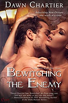 Bewitching the Enemy (Vieux Carré Witch Sister) by [Chartier, Dawn]