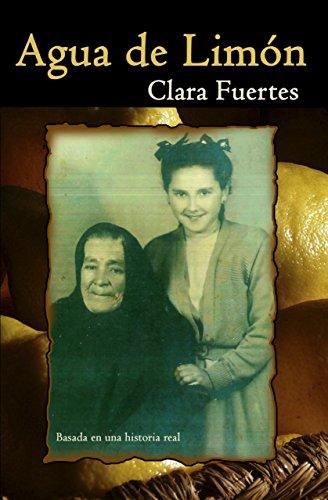 Agua de Limón: Basada en una historia real por Clara Fuertes