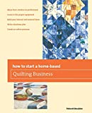 How to Start a Home-Based Quilting Business (Home-Based Business Series)
