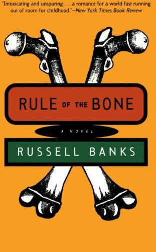 Rule of the Bone: A Novel by Russell Banks (1996-05-08)