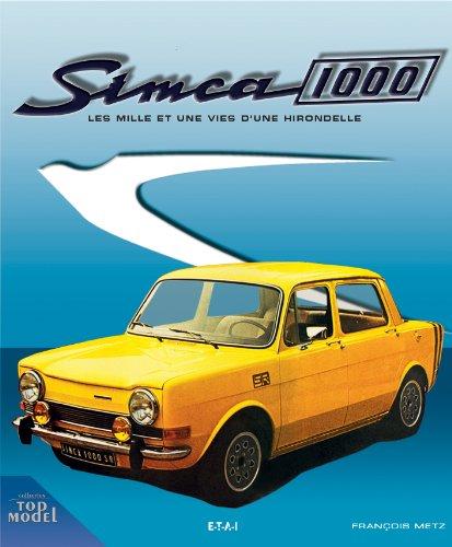 Simca 1000 : Les mille et une vies d'une hirondelle par François Metz