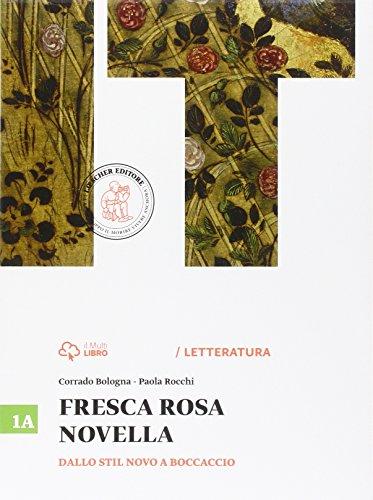 Fresca rosa novella. Vol. 1A-1B: Dallo Stil novo a Boccaccio-Umanesimo, Rinascimento e Manierismo. Per le Scuole superiori. Con e-book. Con espansione online