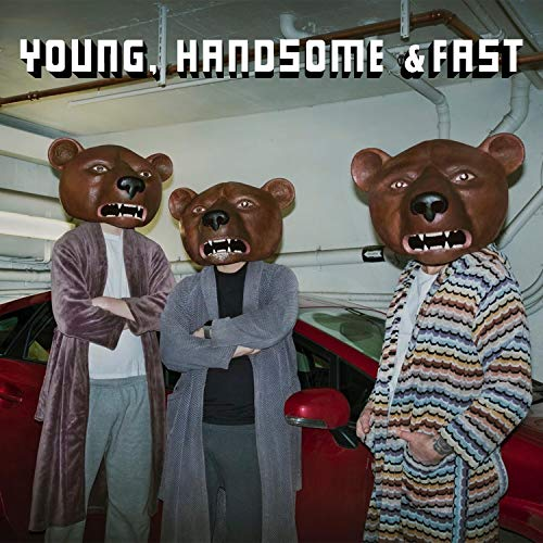 Young, Handsome & Fast