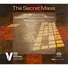 The Secret Mass: Choral Works by Frank Martin and Bohuslav Martin [Danish National Vocal Ensemble; Marcus Creed] [Our Recordings: 6.220671]