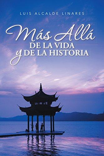 Más allá de la vida y de la historia por Luis Alcalde Linares