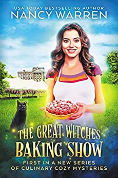 The Great Witches Baking Show: A culinary cozy mystery (English Edition) van [Warren, Nancy]
