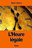 Telecharger Livres L Heure legale (PDF,EPUB,MOBI) gratuits en Francaise