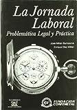 Jornada laboral - problematica legal y practica