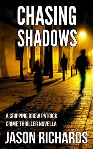 Chasing Shadows: A Gripping Drew Patrick Crime Thriller Novella